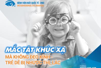 Mắc tật khúc xạ mà không đeo kính – Trẻ dễ bị nhược thị, lác